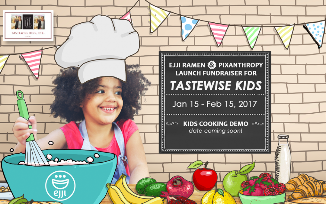 Ejji & Pixanthropy Power Up a Fundraiser for TasteWise Kids